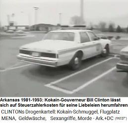 Alle Unkosten bei seinen Liebeleien liess sich der Kokain-Gouverneur Bill Clinton von Steuergeldern bezahlen, die Fahrten mit Arkansas-Fahrzeugen, die Bewachung mit seinen Leibwächtern etc.