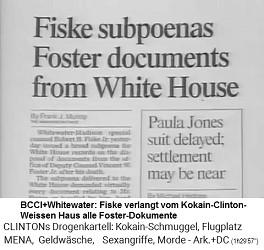 """der """"Spezialstaatsanwalt"""" Fiske verlangt alle Foster-Dokumente vom Weissen Haus [um sie """"untergehen"""" zu lassen...]"""