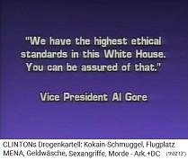 Vizepräsident Al Gore behauptet, im Weissen Haus würden die höchsten, ethischen Zustände herrschen, die es jemals gab...